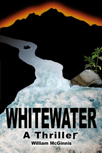 Whitewater a thriller kindle edition by william mcginnis whitewater a thriller by mcginnis william fandeluxe Choice Image