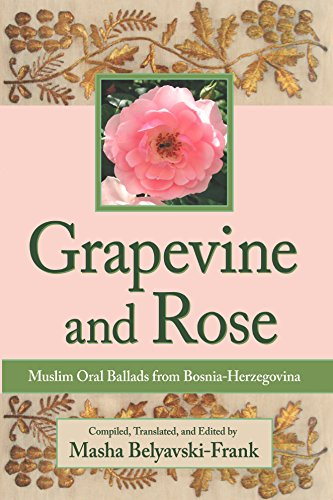 (Grapevine and Rose: Muslim Oral Ballads from Bosnia-Herzegovina)
