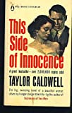 This Side of Innocence, Taylor Caldwell, 0446312487