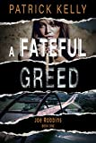 A Fateful Greed (The Joe Robbins Series Book 1)
