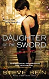 Daughter of the Sword: A Novel of the Fated Blades by Steve Bein front cover