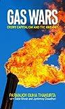 GAS WARS: CRONY CAPITALISM AND THE AMBANIS