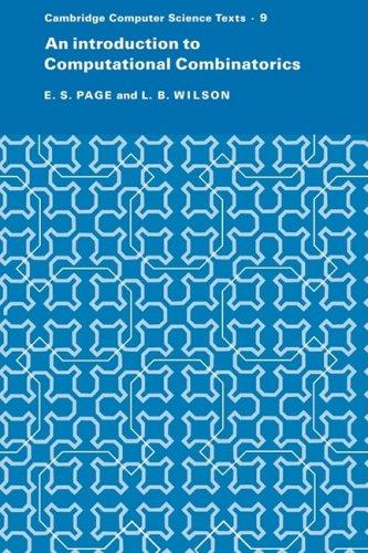 An Introduction to Computational Combinatorics (Cambridge Computer Science Texts - 9)