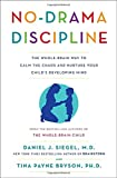 Image of No-Drama Discipline: The Whole-Brain Way to Calm the Chaos and Nurture Your Child's Developing Mind