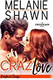 Crazy Love - Krista & Chase (Crossroads, Book 6)