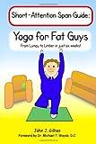 Yoga for Fat Guys, John J. Gillies, 0982475004