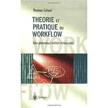 Théorie et Pratique du Workflow: Des processus métier renouvelés