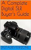 Complete Digital SLR Buyer's Guide