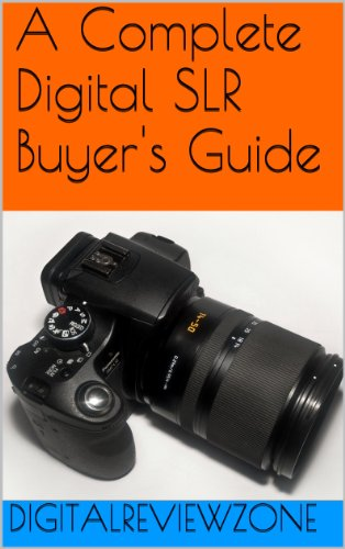 (Complete Digital SLR Buyer's Guide)