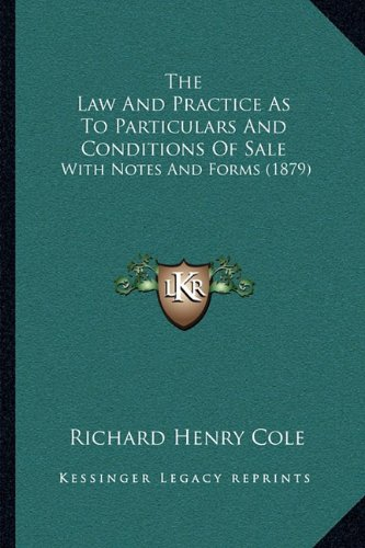 The Law And Practice As To Particulars And Conditions Of Sale: With Notes And Forms (1879) ePub fb2 ebook