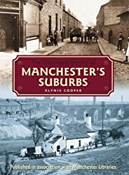 The Illustrated History of Manchester's Suburbs