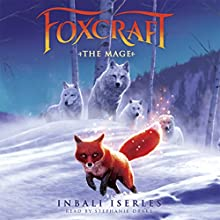 The Mage: Foxcraft, Book 3 Audiobook by Inbali Iserles Narrated by Stephanie Drake