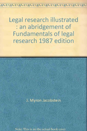 Legal research illustrated: An abridgement of Fundamentals of legal research, 1987 edition (University textbook series)