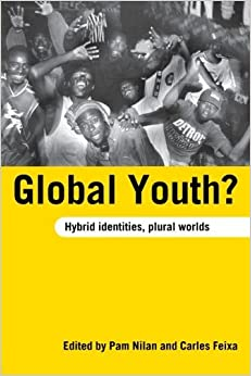 Book Global Youth?: Hybrid Identities, Plural Worlds (2006-06-01)