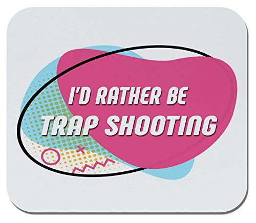 Makoroni - I'd Rather BE, Trap Shooting - Non-Slip Rubber Mousepad, Gaming Office - Trap Rather