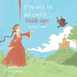 If You Were Me and Lived in...the Middle Ages (Volume 6)