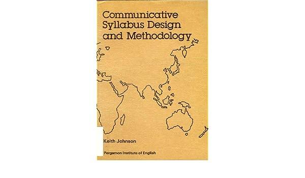 Communicative Syllabus Design And Methodology Language Teaching Methodology Series Johnson Keith 9780080253558 Amazon Com Books