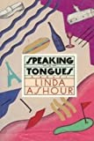 Speaking in Tongues, Linda P. Ashour, 0671640909