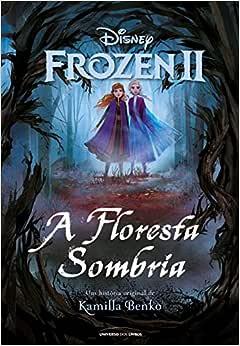 Frozen 2 - A Floresta Sombria - Livros na Amazon Brasil