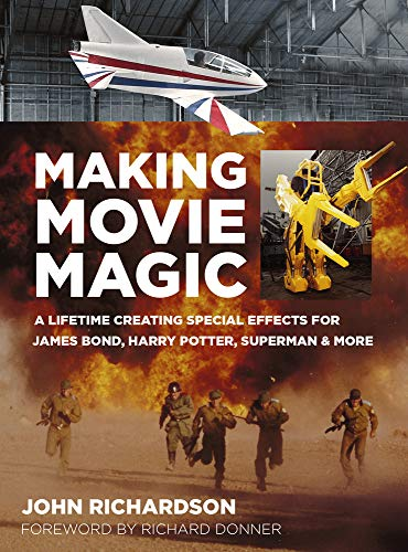 - Making Movie Magic: A Lifetime Creating Special Effects for James Bond, Harry Potter, Superman & More