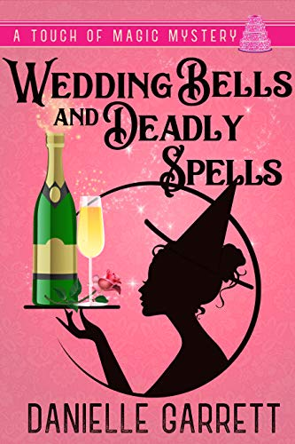 Pdf Mystery Wedding Bells and Deadly Spells: A Touch of Magic Mystery (A Touch of Magic Mysteries Book 3)