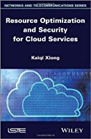 Resource Optimization and Security for Cloud Services Front Cover