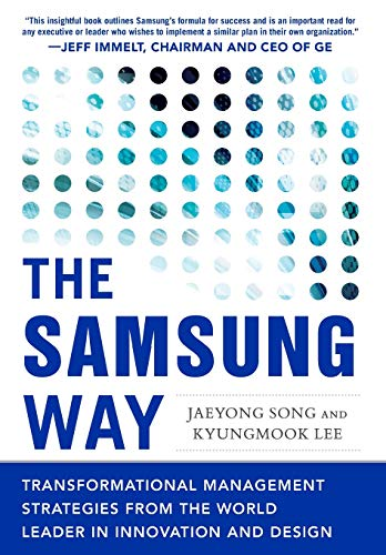The Samsung Way: Transformational Management Strategies from the World Leader in Innovation and - Blend Transformational