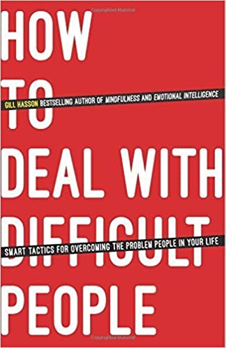 How To Deal With Difficult People: Smart Tactics for Overcoming the Problem People in Your Life by Gill Hasson (2014-12-24)