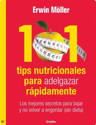101 tips nutricionales para adelgazar rápidamente de Erwin Moller