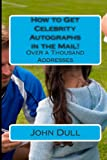 How to Get Celebrity Autographs in the Mail! (Over a Thousand  Addresses)