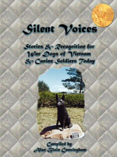 Silent Voices: Stories & Recognition for War Dogs of Vietnam & Canine Soldiers Today pdf