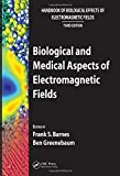Biological and Medical Aspects of Electromagnetic Fields (Handbook of Biological Effects of Electromagnetic Fields)