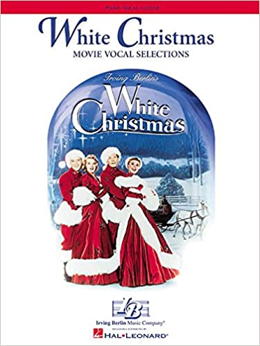 White Christmas: Movie Vocal Selections: Irving Berlin ...