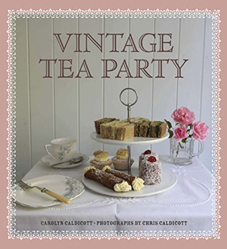 Vintage Tea Party (Best Tea Party Recipes)