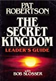 The Secret Kingdom, Pat Robertson and Bob Slosser, 0840758774