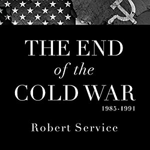 The End of the Cold War 1985-1991 Audiobook