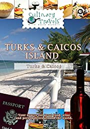 Culinary Travels - Turks & Caicos-Island Paradise