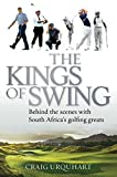 The Kings of Swing: Behind the Scenes with South Africa s Golfing Greats