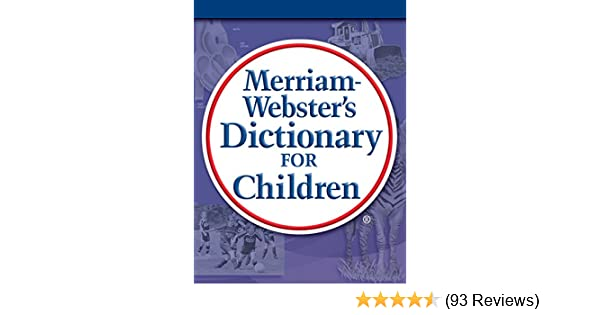 merriam webster s dictionary for children kindle edition by