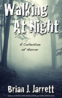 Walking At Night: A collection of horror by [Jarrett, Brian J.]