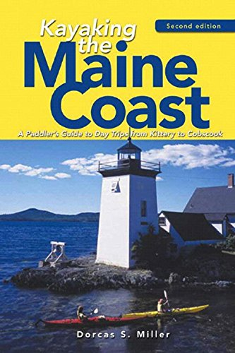 Kayaking the Maine Coast: A Paddler's Guide to Day Trips from Kittery to Cobscook (Second - Kittery In Stores
