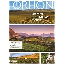 Les vins du nouveau monde: Tome 1: Afrique du Sud - Australie - Nouvelle Zélande