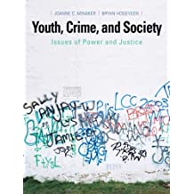 Youth, Crime, and Society: Issues of Power and Justice by Joanne C. Minaker (2008-03-24)