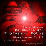 Römerfassung (Die seltsamen Maschinen des Prof. Dobbs 5) | Michael Derbort