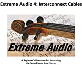 Extreme Audio 4: Interconnect Cables