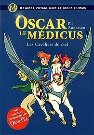 Oscar le Médicus, tome 5 : Les cavaliers du ciel par Thierry Serfaty