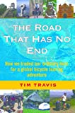 The Road That Has No End: How We Traded Our Ordinary Lives For a Global Bicycle Touring Adventure