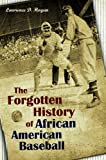 The Forgotten History of African American Baseball, Lawrence Hogan, 031337984X