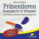Präsentieren - kompakt in 11 Minuten: Erreichen Sie mehr durch simple Kleinigkeiten! | Thomas Schlayer