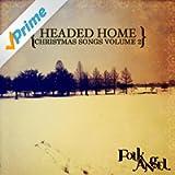 Headed Home - Christmas Songs, Vol. 2 - EP